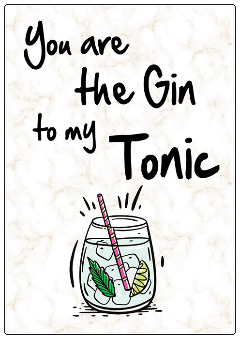 Spreukenbordje: You are the Gin to my Tonic